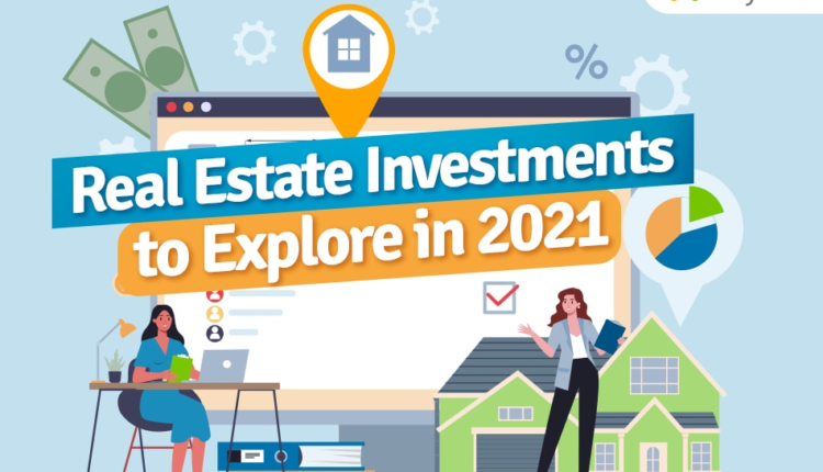 Real estate investments to explore in 2021
